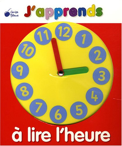 9782758301547: J'apprends à lire l'heure