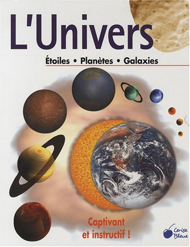9782758301707: L'Univers : Etoiles, Planètes, Galaxies
