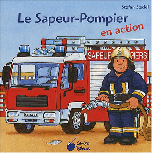 9782758301868: Pompier (le)(en Action)