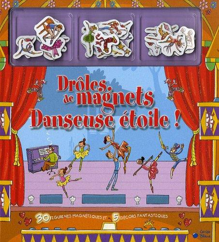 9782758302605: Danseuse Etoile ! (Droles de Magnets)