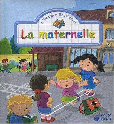 9782758303350: Maternelle (la) (les Imagier Bout'Chou)