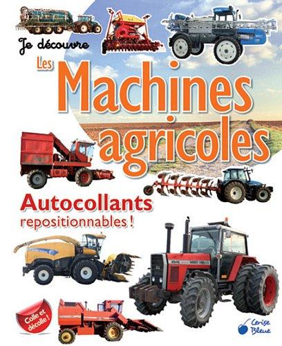 9782758305095: Machines Agricoles (Autocollants Je Découvre)