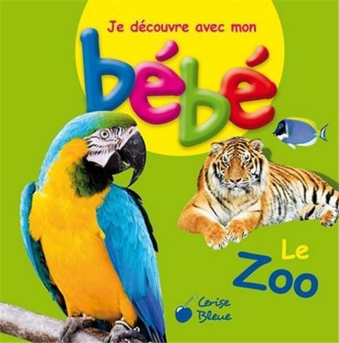 9782758307570: Zoo je d�couvre avec mon b�b�