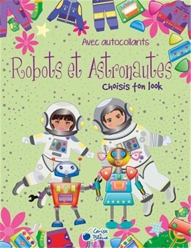 9782758310938: Choisis Ton Look Robots et Astronautes