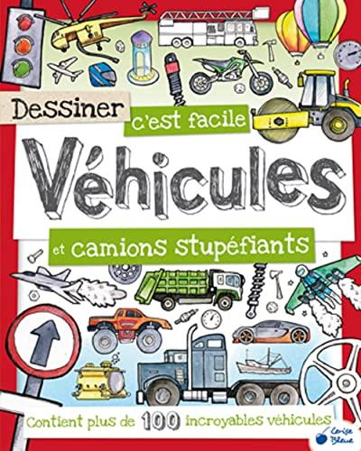 9782758311225: Dessiner c'est facile : Véhicules et camions stupéfiants