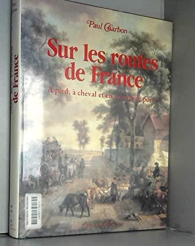 9782758474838: SUR LES ROUTES DE FRANCE A PIED A CHEVAL ET EN VOITURE DE POSTE
