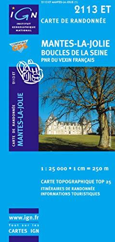 Mantes-la-Jolie/Boucles de la Seine/PNR Vexin Fr 2010: IGN.2113ET (Top 25 & série bleue - Carte de randonnée) - IGN
