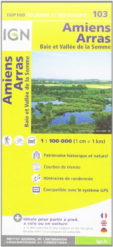9782758529910: IGN 1 : 100 000 Amiens - Arras: Top 100 Tourisme et Découverte. Patrimoine historique et naturel / Courbes de niveau / Routes et chemins / Itinéraires de randonnée / Compatible GPS