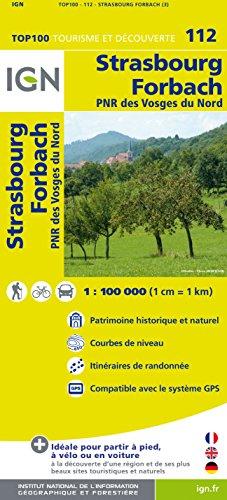IGN 1 : 100 000 Strasbourg Forbach : Top 100 Tourisme et Découverte. Patrimoine historique ...