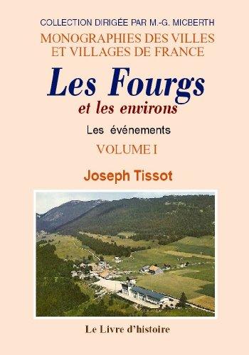 9782758601456: Les Fourgs et Accessoirement les Environs. Volume I
