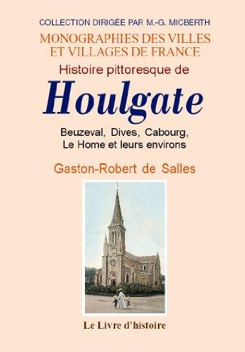 9782758602347: Houlgate (Histoire Pittoresque de), Beuzeval, Dives, Cabourg le Home et de Leurs Environs