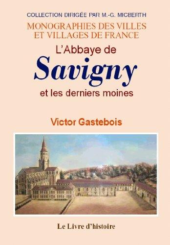 9782758603221: Savigny (l'Abbaye de) et les Derniers Moines