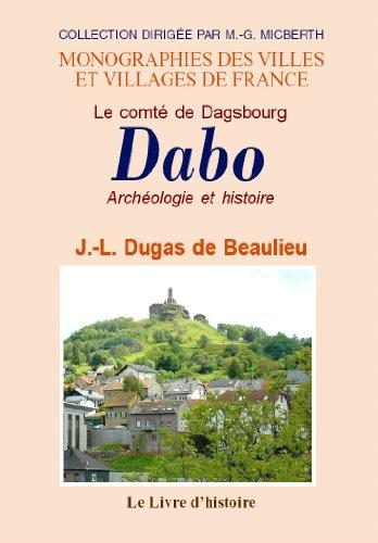 9782758604211: Dabo (le Comte de Dagsbourg, Aujourd'Hui). Arch�ologie et Histoire