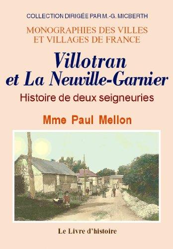 9782758604334: Villotran et la Neuville-Garnier. Histoire de Deux Seigneuries