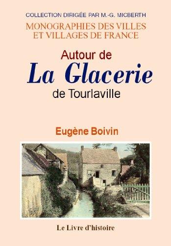 9782758605287: La Glacerie (Autour de) de Tourlaville