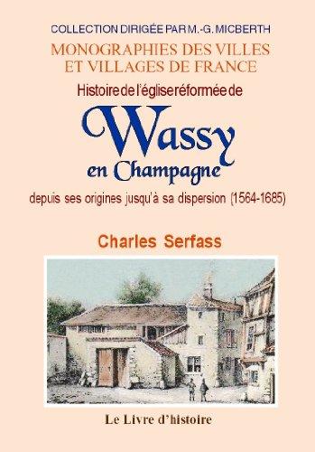 9782758606291: Wassy en Champagne (Histoire de l'Eglise Reformee de) Depuis Ses Origines Jusqu'a Sa Dispersion (156