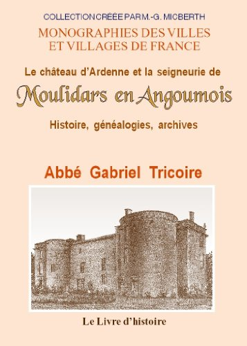 9782758607175: Moulidars en Angoumois (le Chateau d'Ardenne et la Seigneurie de)