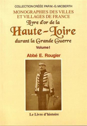 9782758608233: Haute-Loire (Livre d'Or de la) Durant la Grande Guerre. Vol. 1