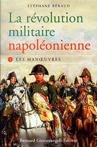 9782758700043: La revolution militaire napoleonienne. tome 1 les manoeuvres: 0