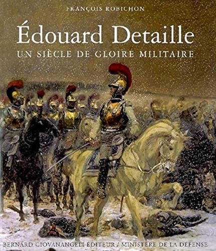 Edouard Detaille, Un Siecle de Gloire Militaire: François Robichon
