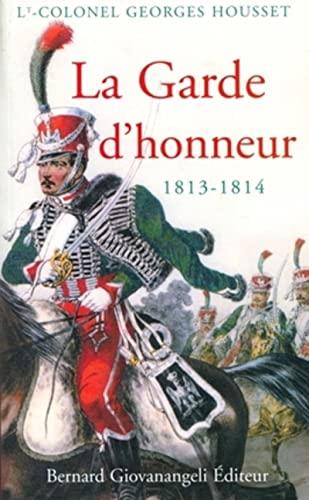 9782758700418: La Garde d'honneur de 1813-1814 : Histoire du corps et de ses soldats