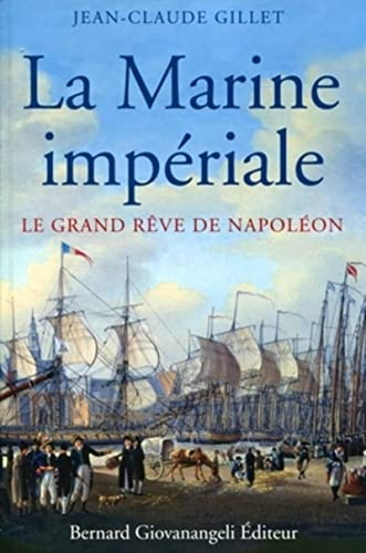 9782758700623: La Marine imp�riale : Le grand r�ve de Napol�on