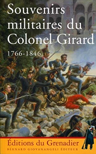 9782758700692: Souvenirs militaires du Colonel Girard 1766-1846 (French Edition)