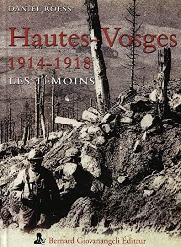 Hautes-vosges 1914-1918. les temoins