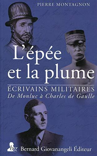 9782758701262: L'�p�e et la plume : De Monluc � Charles de Gaulle