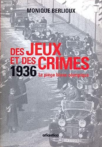 9782758800026: Des jeux et des crimes 1936. le piege blanc olympique