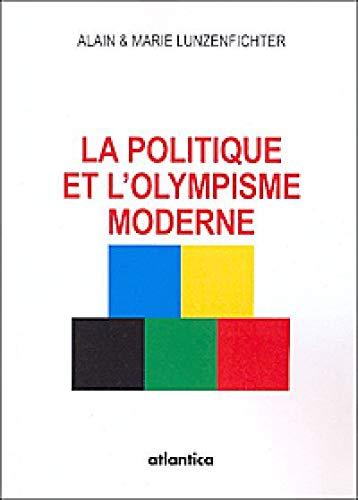 La politique et l' olympisme moderne: Marie Lunzenfichter