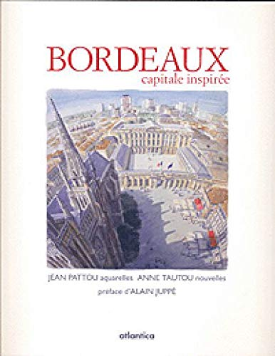 9782758801436: Bordeaux : Capitale inspir�e