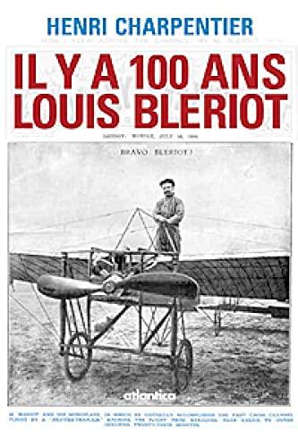 9782758802150: Il y a 100 ans Louis BLERIOT