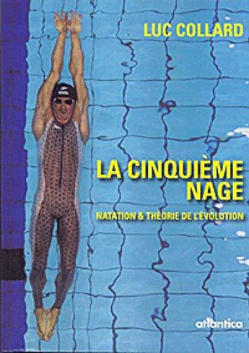 9782758802433: La Cinqui�me Nage, natation & th�orie de l'�volution
