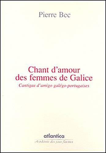 9782758802747: Chant d'amour des femmes de galice