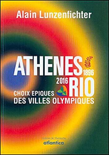 9782758803126: Athènes... Pékin (1896-2016) : Choix épiques des villes olympiques