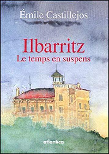 9782758803195: ILBARRITZ, Le temps en suspens