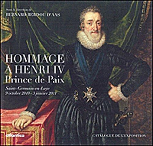 9782758803652: hommage à Henri IV, prince de paix