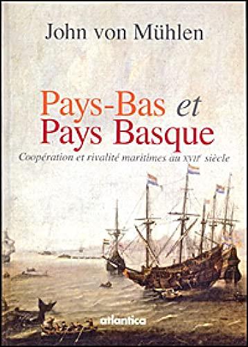 Pays-Bas et Pays basque au XVIIe siecle Coopération et rivalité maritimes au XVIIe si...