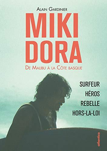 9782758804789: Miki Dora : De Malibu à la Côte basque