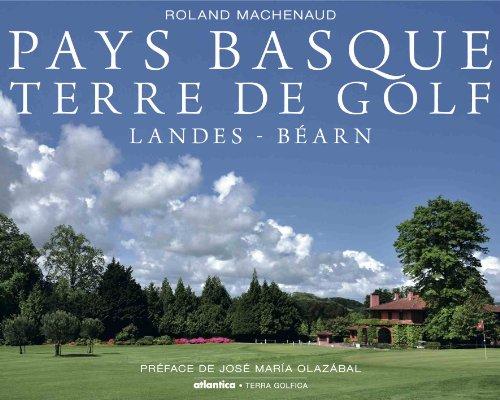 9782758804796: Pays Basque Terre de golf : Landes - B�arn