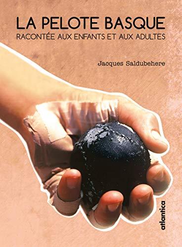 9782758805038: PELOTE BASQUE RACONTEE - 2ème édition
