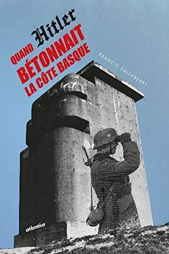 9782758805120: Quand Hitler bétonnait la côte basque