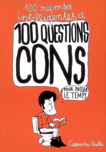 9782759004973: 100 réponses intelligentes à 100 questions cons