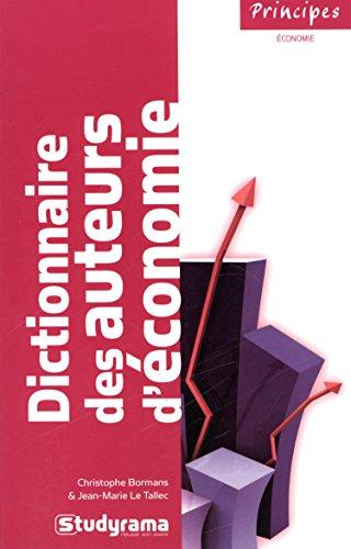 Dictionnaire des auteurs d'économie (Principes): Christophe Bormans; Jean-Marie