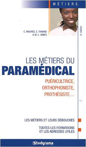 9782759005635: Les métiers du paramédical Puericultrice orthophoniste prothesiste