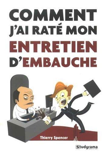 9782759007035: Comment J'Ai Rate Mon Entretien d'Embauche