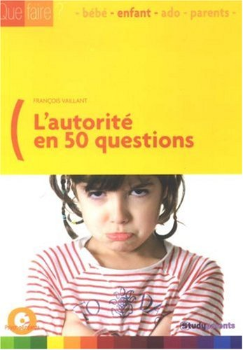 L'autorità en 50 questions (French Edition): Vaillant, François