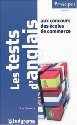 9782759008544: Les tests d'anglais aux concours des écoles de commerce : 700 QCM, 100 textes à trous