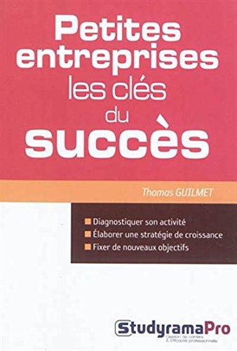 Petites entreprises : Les clés du succès: Thomas Guilmet